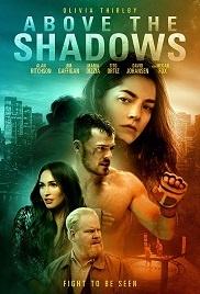 Gölgelerin Ötesi – Above the Shadows Full izle